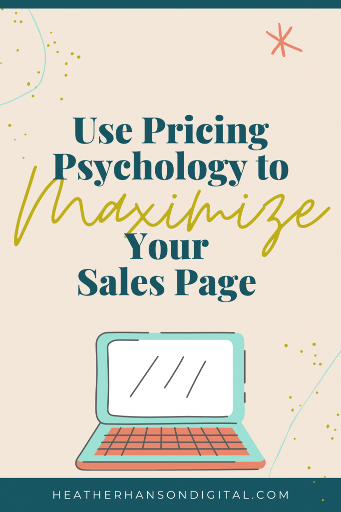 Using Pricing Psychology to Maximize Your Sales Page